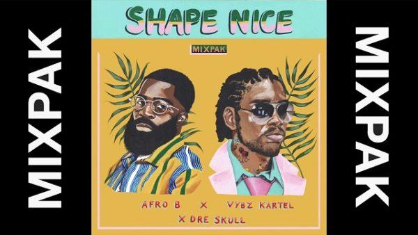 Afro B, Vybz Kartel, Dre Skull Shape Nice