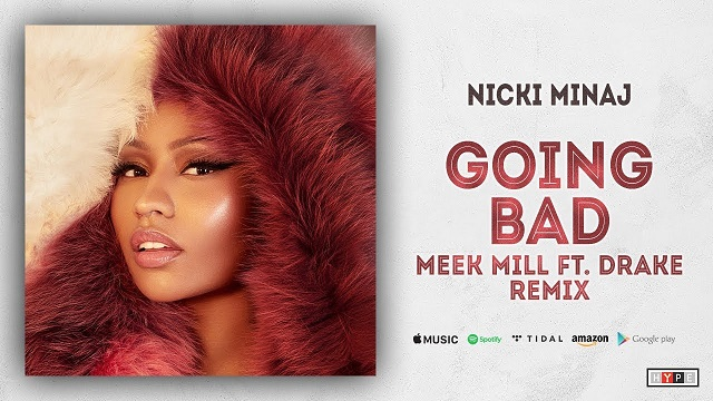 Nicki Minaj – Going Bad (remix) Ft. Drake, Meek Mill