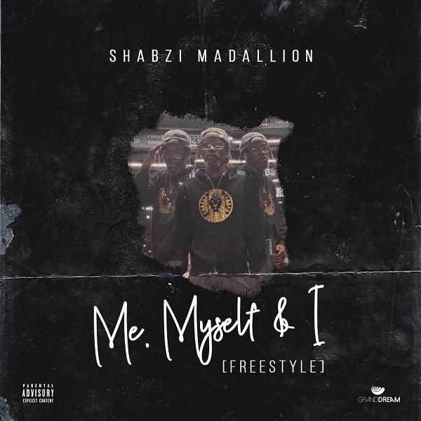 ShabZi Madallion - Me, Myself & I [Freestyle]