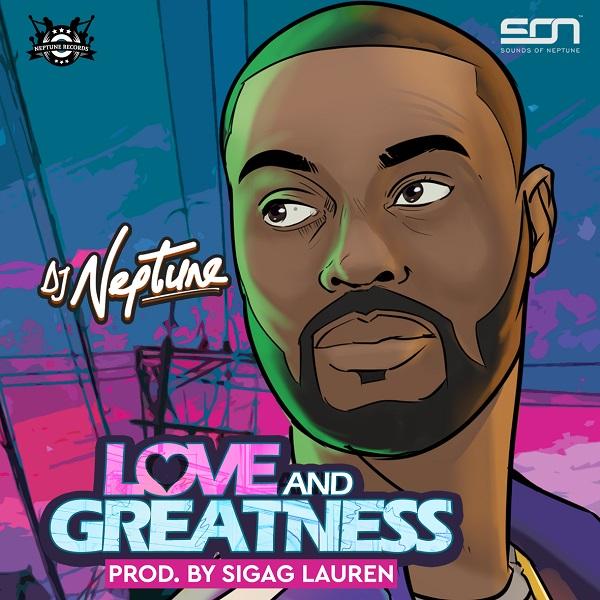 DJ Neptune Love And Greatness EP