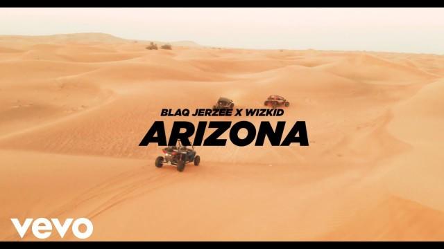 Blaq Jerzee x Wizkid Arizona Video