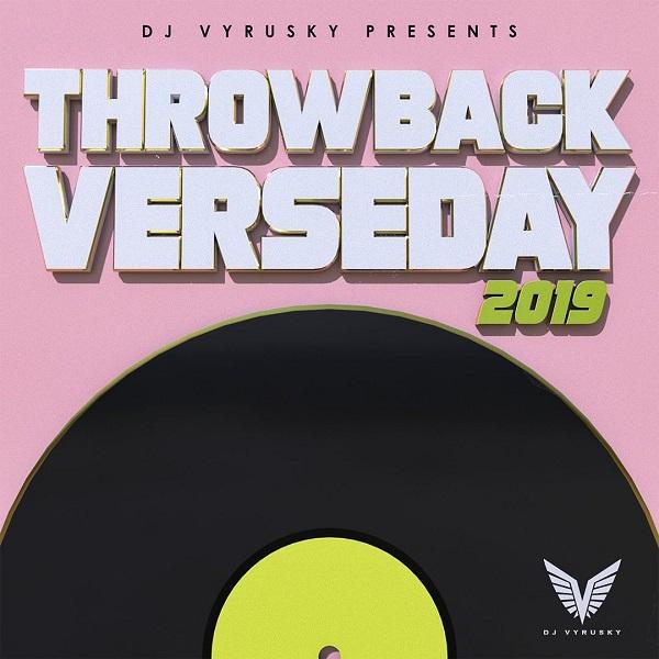 DJ Vyrusky Throwback Verseday 2019