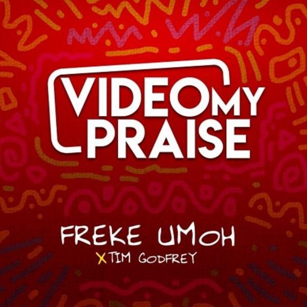 Freke Umoh Video My Praise