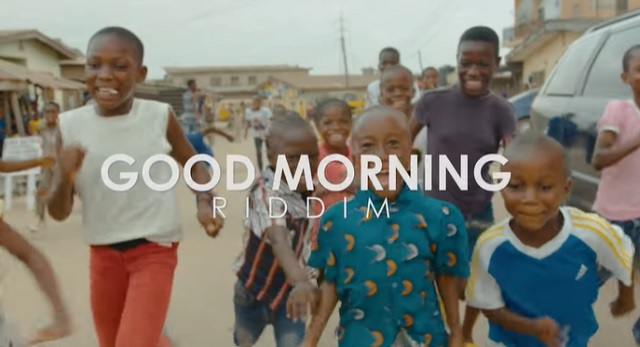 Sarz Good Morning Riddim Video