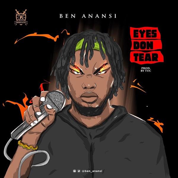 Ben Anansi Eyes Don Tear
