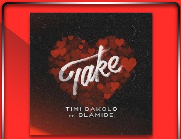 Timi Dakolo Ft. Olamide – Take
