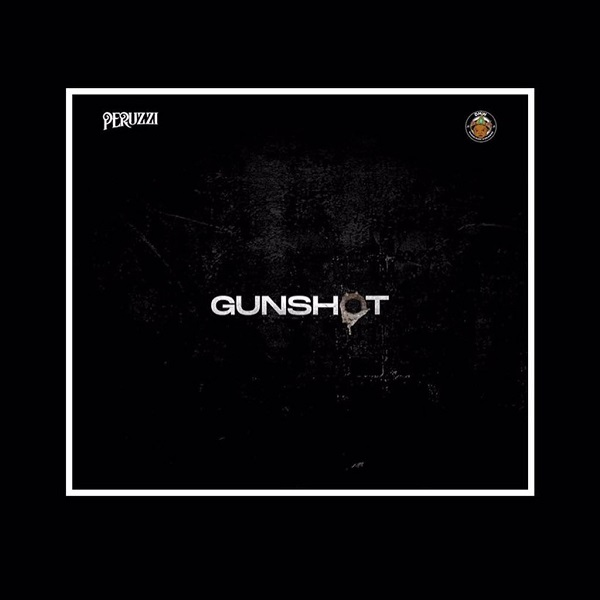 VIDEO Peruzzi – Gunshot