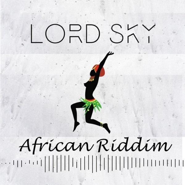Lord Sky African Riddim