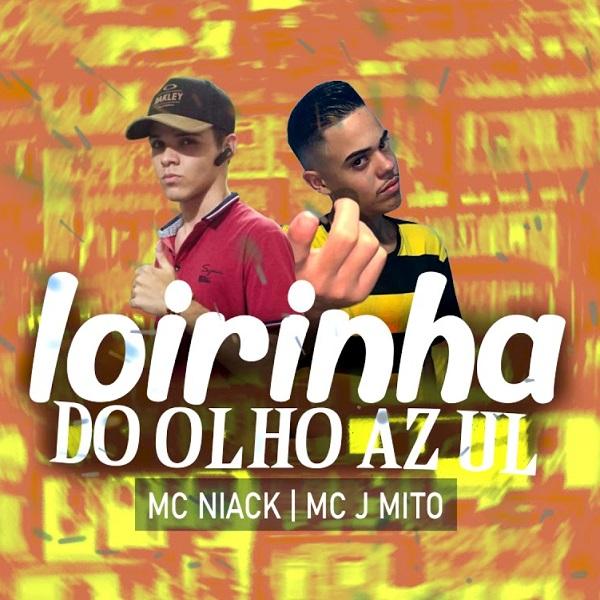 MC Niack and MC J Mito – Loirinha do Olho Azul