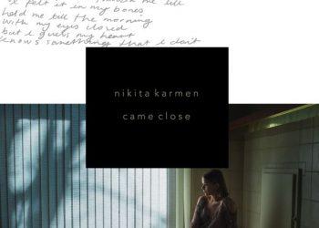 Nikita Karmen - Came Close