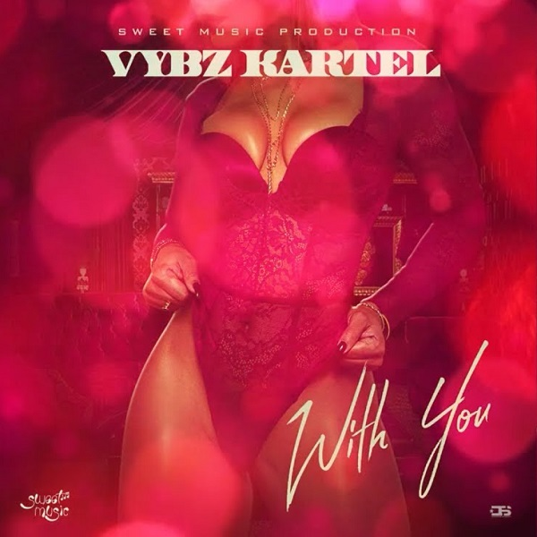 Vybz Kartel With You