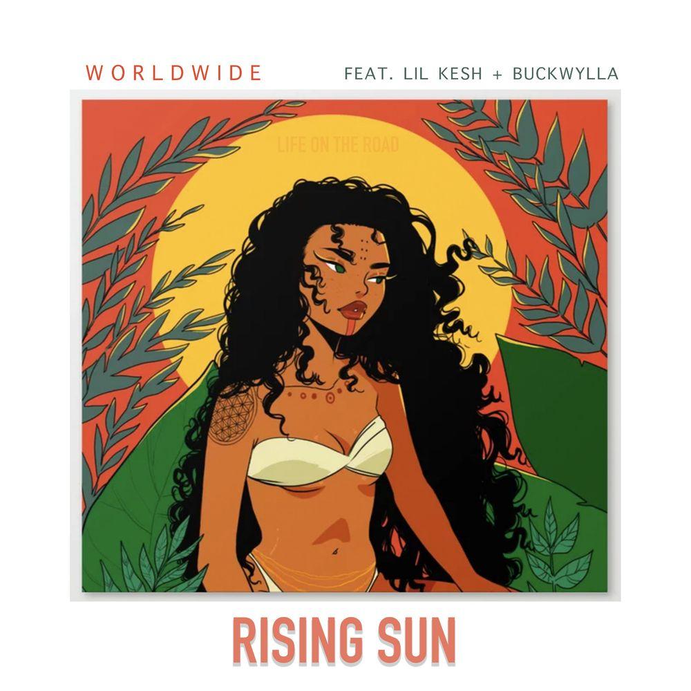 Worldwide Lil Kesh Buckwylla Rising Sun
