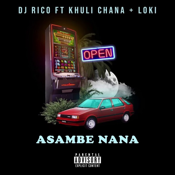 DJ Rico ft. Khuli Chana, Loki – Asambe Nana