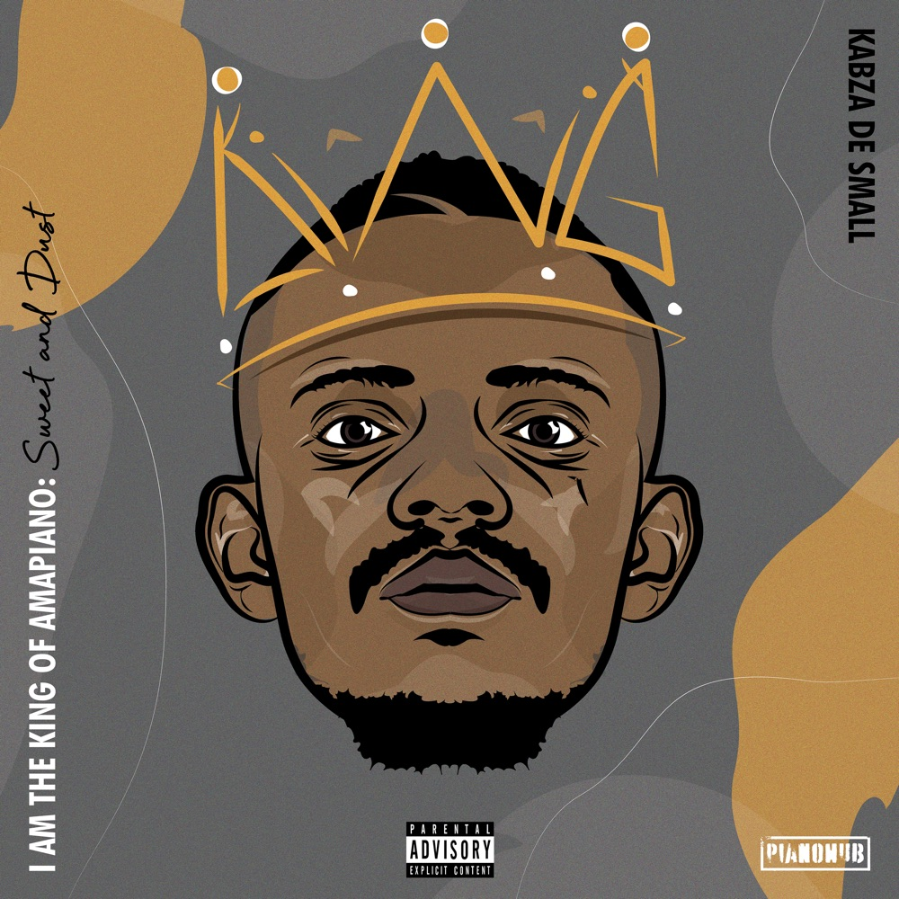 Kabza De Small I Am The King Of Amapiano Album