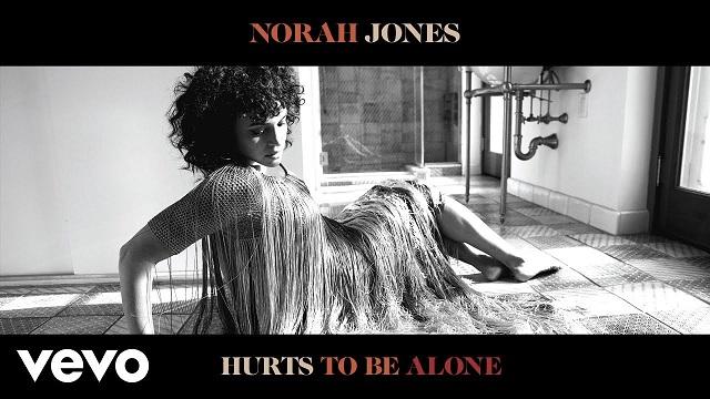 Norah Jones Hurts To Be Alone