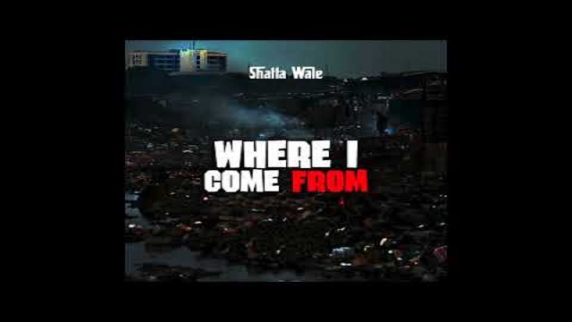 Shatta Wale Where I Come From