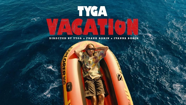 Tyga Vacation (official Video)