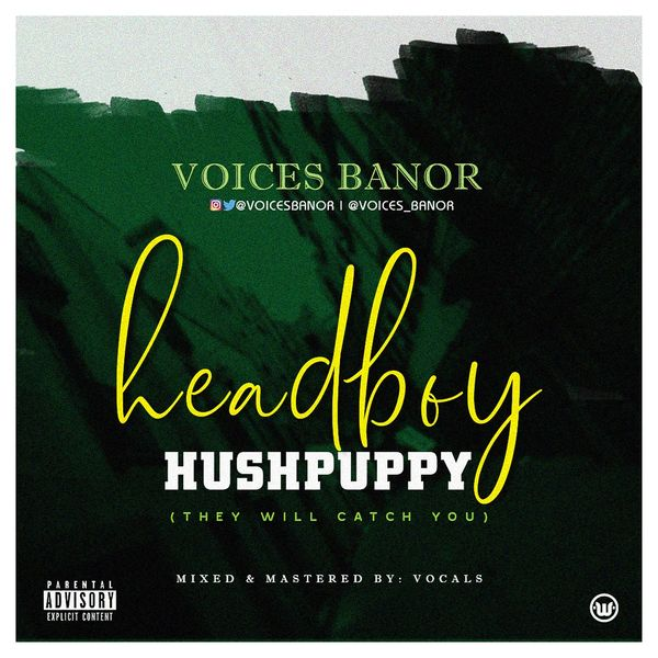 Voices Banor Headboy Hushpuppi (they Will Catch You)