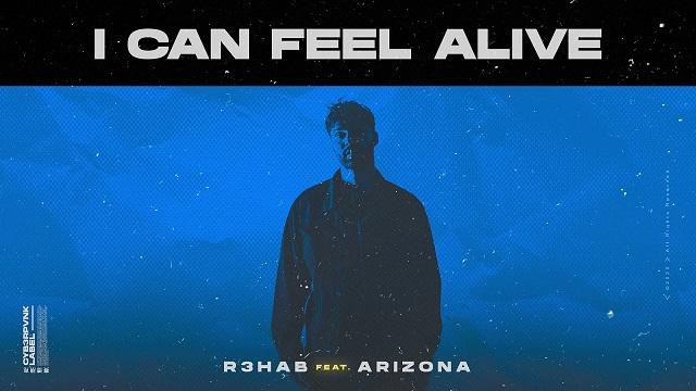 R3hab X A R I Z O N A I Can Feel Alive