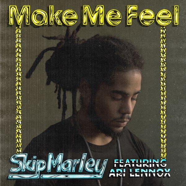 Skip Marley Make Me Feel Ft. Rick Ross, Ari Lennox