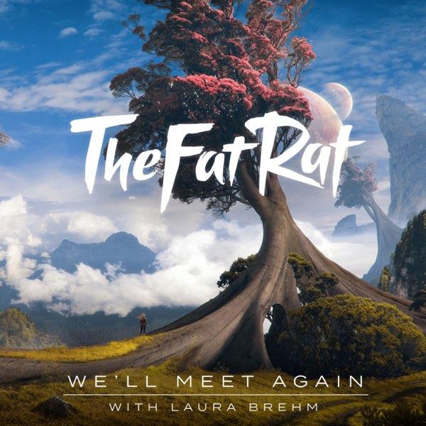 Thefatrat And Laura Brehm We'll Meet Again