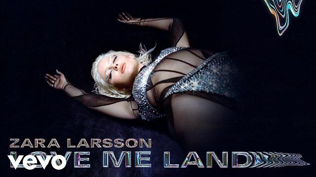 Zara Larsson Love Me Land