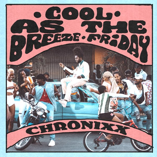 Chronixx Cool As The Breeze/Friday