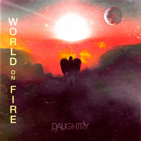 Daughtry World On Fire