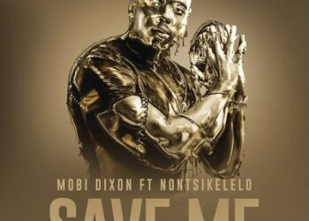 Mobi Dixon - Save Me ft. Nontsikelelo