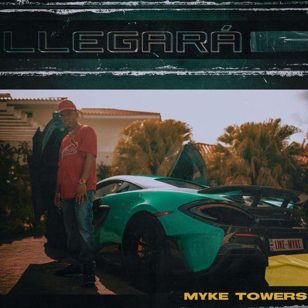 Myke Towers Llegara