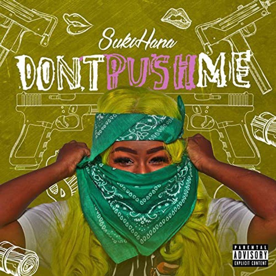 Sukihana Don't Push Me