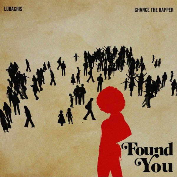 Ludacris, Chance The Rapper – Found You