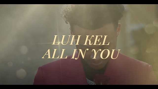 Luh Kel All In You Video