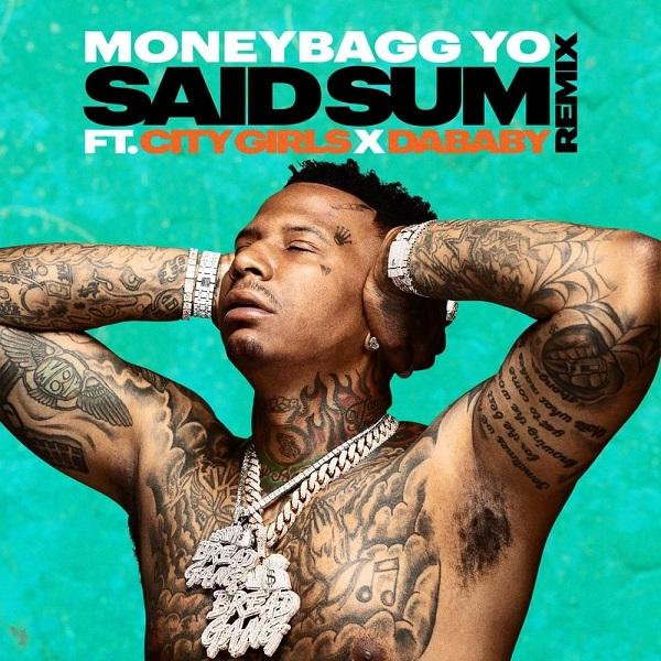 Moneybagg Yo Said Sum Remix Ft. City Girls, Dababy