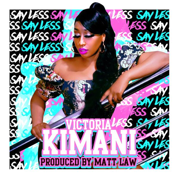 Victoria Kimani Say Less