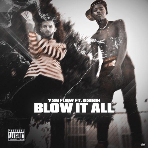 Ysn Flow Blow It All Ft. Osibih