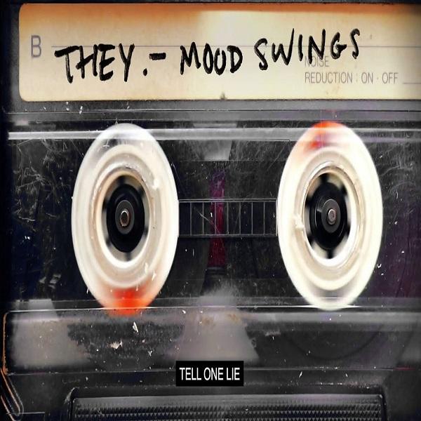 They. Mood Swings Lyrics