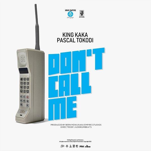 King Kaka Dont Call Me