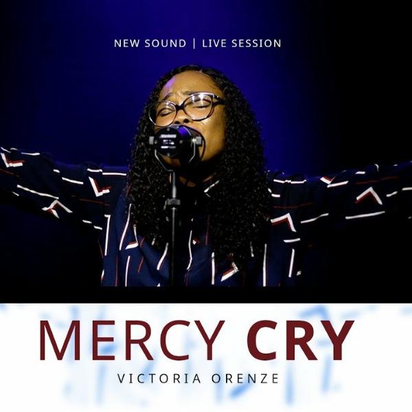 Victoria Orenze Mercy Cry Lyrics