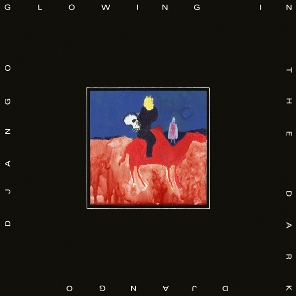 Django Django Glowing in the Dark Lyrics and Tracklist