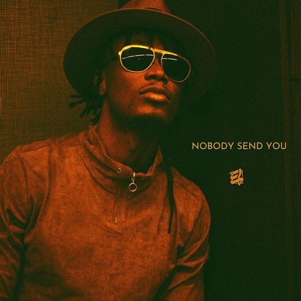 E.L Nobody Send You