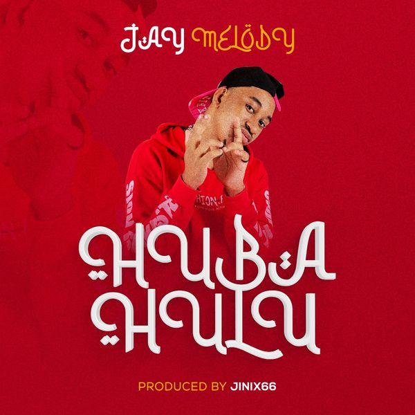 Jay Melody Huba Hulu