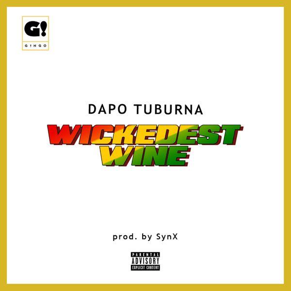 Dapo Tuburna Wickedest Wine