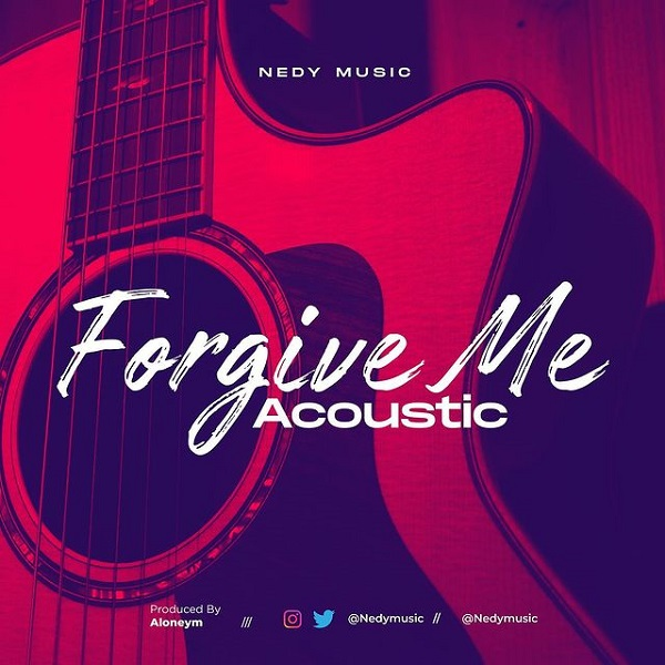 Nedy Music Forgive Me Acoustic