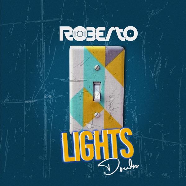 Roberto Lights Down