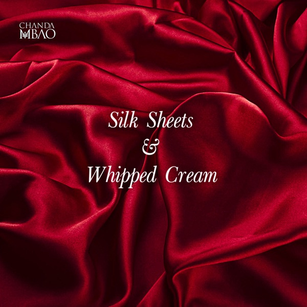 Chanda Mbao Silk Sheets and Whipped Cream
