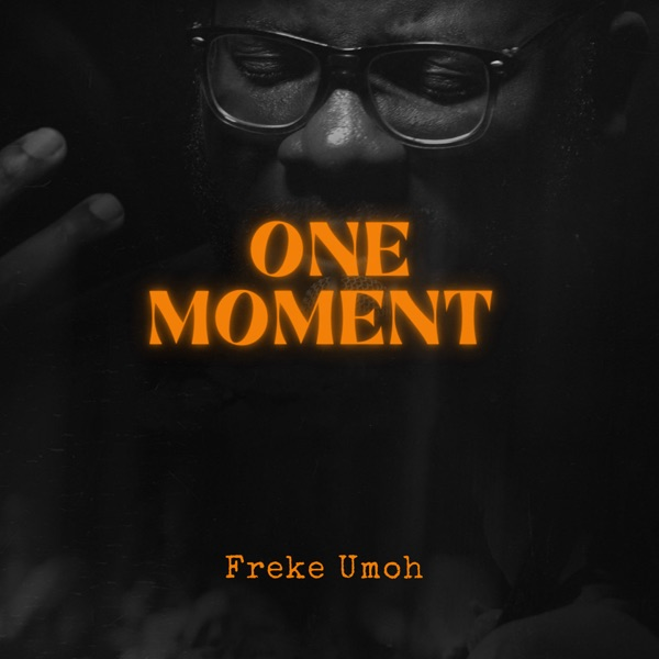 Freke Umoh One Moment