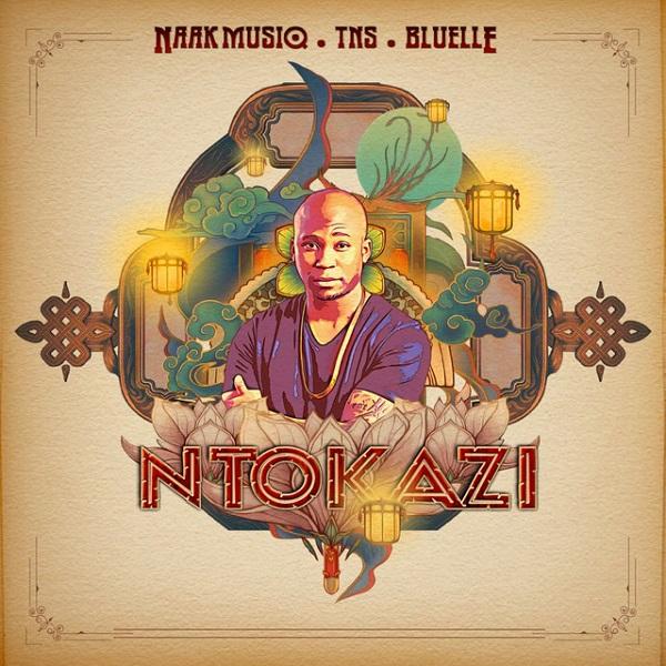NaakMusiq Ntokazi ft. TNS Bluelle