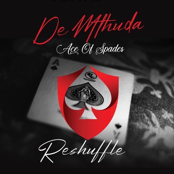 De Mthuda Ace Of Spades Reshuffle EP