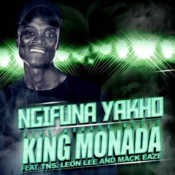 King Monada Ngifuna Yakho